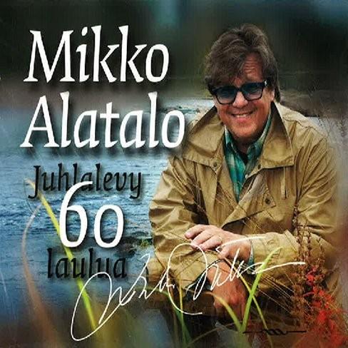 Mikko Alatalo - juhlalevy 60 laulua